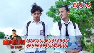 Video Martin Penasaran Ingin Bertarung Dengan Madun - Madun Is Back Eps 12 MP3, 3GP, MP4, WEBM, AVI, FLV Februari 2019