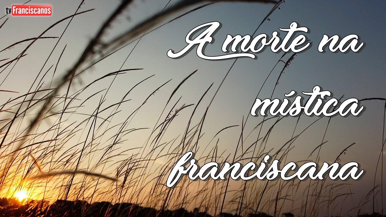[Dia de Finados – A morte na mística franciscana]