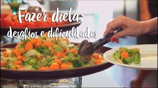 Fazer dieta: desafios e dificuldades