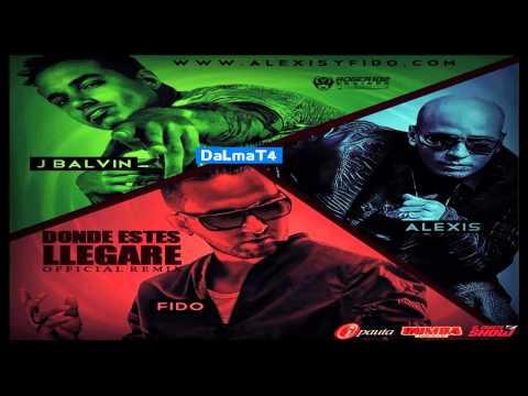 Alexis & Fido Ft. J Balvin - Donde Estes Llegare (REMIX)