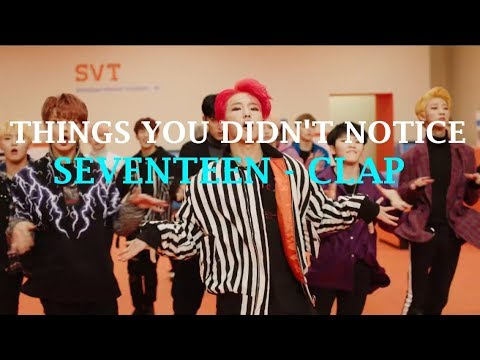 Video THINGS YOU DIDN'T NOTICE: Seventeen - Clap MV download in MP3, 3GP, MP4, WEBM, AVI, FLV January 2017