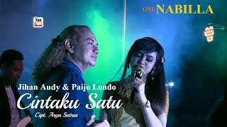Download Lagu Jihan Audy & Paijo Londo - Cintaku Satu - OM. Nabilla [OFFICIAL] Mp3