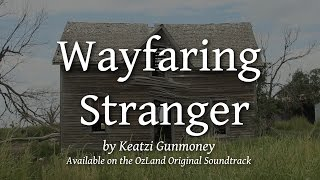 Nonton Wayfaring Stranger by Keatzi Gunmoney from the OzLand Original Soudtrack Film Subtitle Indonesia Streaming Movie Download