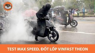 Test MAX SPEED, đốt lốp VinFast Theon