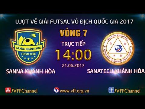 SANNA KHÁNH HÒA VS SANATECH KH | VÒNG 7 - LƯỢT VỀ FUTSAL VĐQG HD BANK CUP 2017