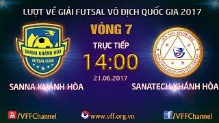 VFF Channel  TRỰC TIẾP  SANNA KHÁNH HÒA VS SANATECH KH  VÒNG 7 - LƯỢT VỀ FUTSAL VĐQG HD BANK CUP 2017...