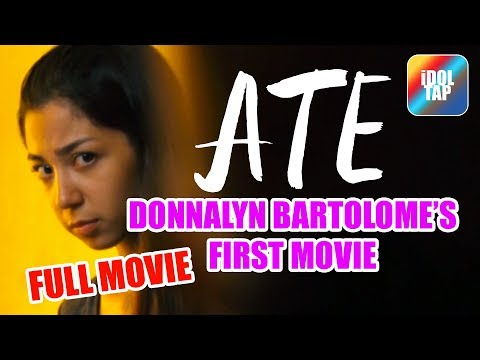 "FULL MOVIE ""ATE Aka BIG SISTER"" W/Donnalyn Bartolome"