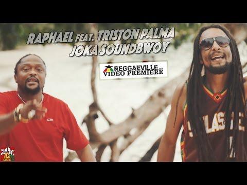 Raphael feat. Triston Palma - Joka Soundbwoy