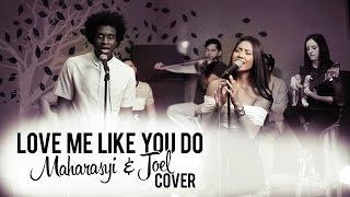 Video Love Me Like You Do - ( Maharasyi & Joel Cover ) MP3, 3GP, MP4, WEBM, AVI, FLV Juni 2018
