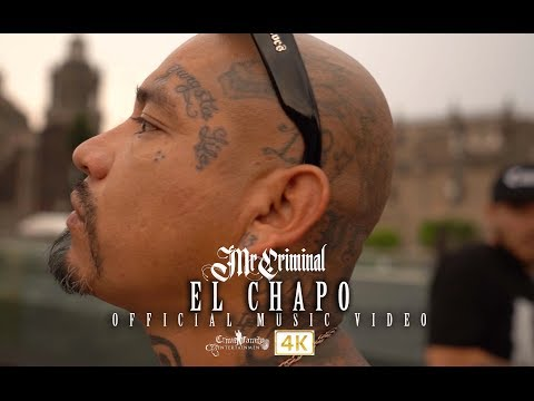 Mr. Criminal - El Chapo (Official Music Video)