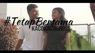 KACOKACOGROSS - TetapBersama (officialMusicVideo)