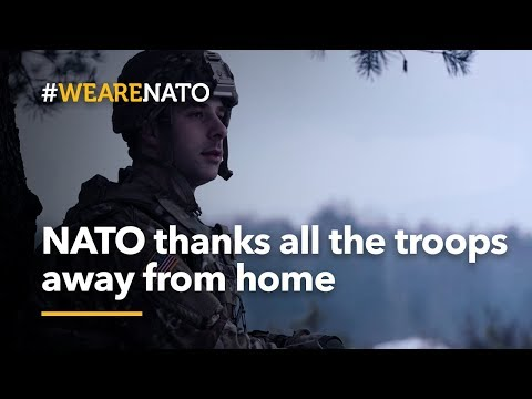 NATO thanks all the troops away from home this holiday - #WeAreNATO