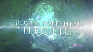 Video Frozen Poppyhead - Hectic (Official Lyric Video)