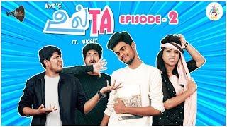 Video ULTA Sothanaigal Ep - 2 | Ft. Micset | NYK MP3, 3GP, MP4, WEBM, AVI, FLV September 2019