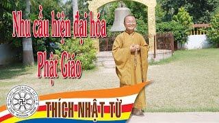 Nhu cầu hiện đại hóa Phật Giáo - TT. Thích Nhật Từ - 17/10/2004
