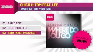 Chico & Tom - Where Do You Go (feat. Lee) (Andytaker Radio Edit)