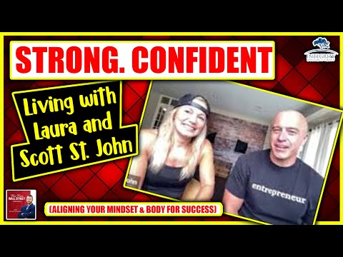 Strong Confident Living with Laura and Scott St. John