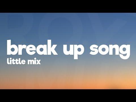 Little Mix - Break Up Song (Lyrics)