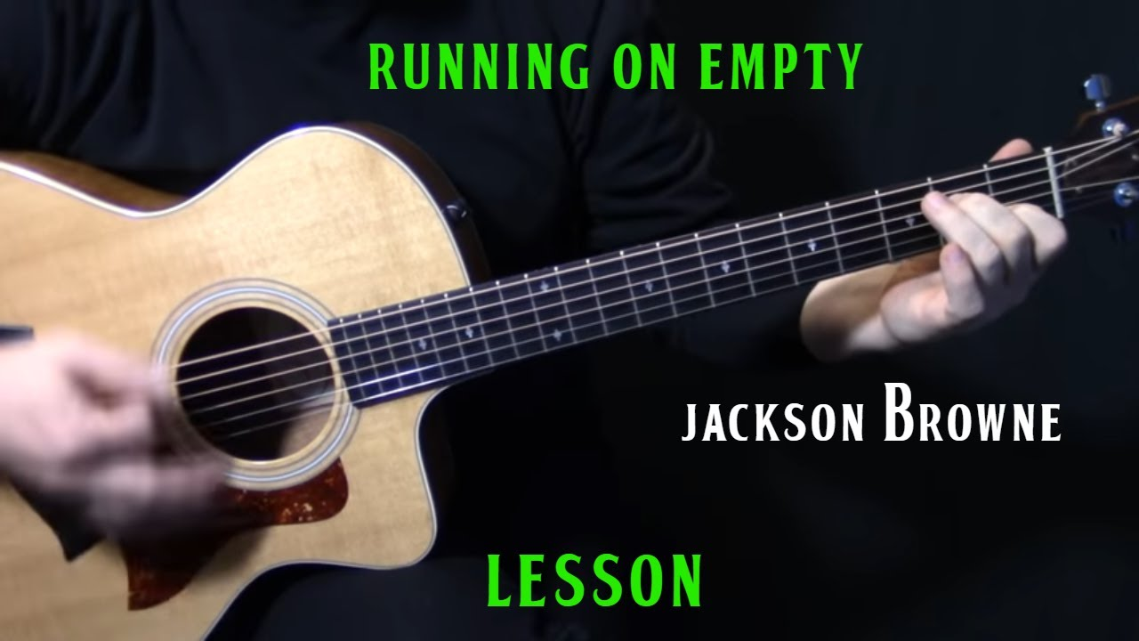 "how to play ""Running On Empty"" on guitar by Jackson Browne 