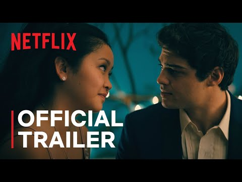To All The Boys: Always and Forever | Official Trailer | Noah Centineo, Lana Condor | Netflix India