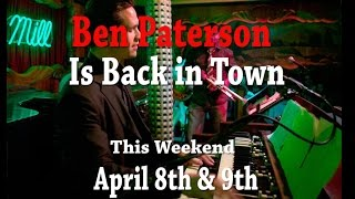 Ben Paterson - April 8th & 9th at Winter's Jazz Club and Studio5