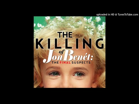 The Killing of JonBenet: The Final Suspects: Narrowing Down Suspects | Part 4