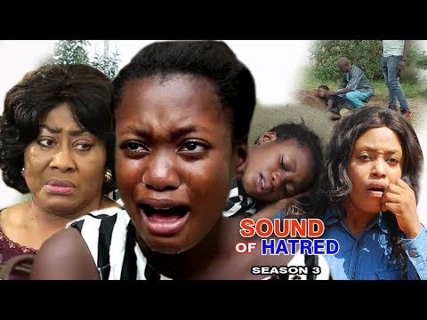 Sound Of Hatred Season 3 - Latest 2017 Nigerian Nollywood Family Movie English Full HD