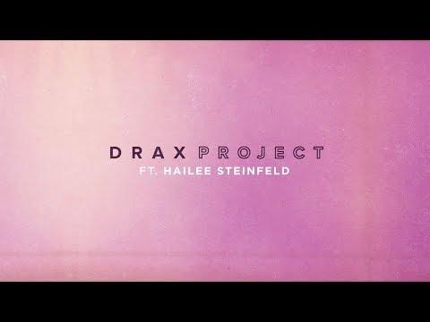 Drax Project Woke Up Late Feat Hailee Steinfeld