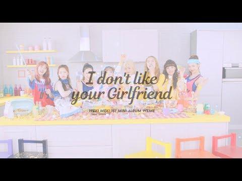 Weki Meki 위키미키 - I don't like your Girlfriend M/V - Thời lượng: 3:23.