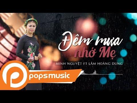 Đêm Mưa Nhớ Mẹ | Minh Nguyệt ft Lâm Hoàng Dung - Thời lượng: 5 phút, 27 giây.