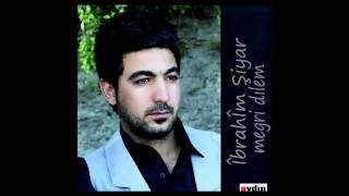 İbrahim Şiyar - Megri Dılem - Kürtçe Şarkı Dinle, Mp3 İndir