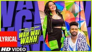 Video Wah Wai Wahh Lyrical | Neha Kakkar | Sukhe Muzical Doctorz | Jaani | Bhushan Kumar | New Song 2019 download in MP3, 3GP, MP4, WEBM, AVI, FLV January 2017