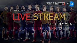 MiTHJETKOY Live Stream FIFA ONLINE 3 25/11/2015, fifa online 3, fo3, video fifa online 3