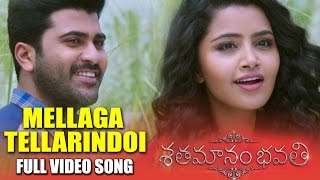 Mellaga Tellarindoi Full Video Song - Shatamanam Bhavati - Sharwanand, Anupama