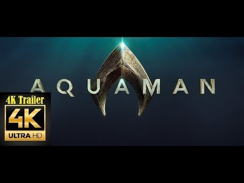 AQUAMAN Final Trailer Full 4K UHD (2018) Jason Momoa, Amber Heard, and Nicole Kidman
