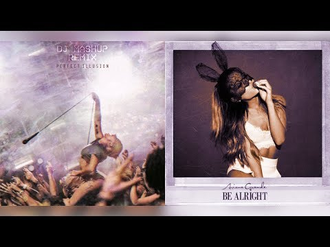 Lady Gaga & Ariana Grande - The Perfect Illusion Will Be Alright (DJ Mashup Remix)