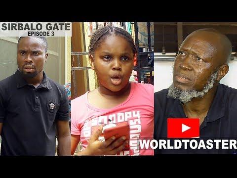 Download WORLDTOASTER - SIRBALO GATE ( EPISODE 3)