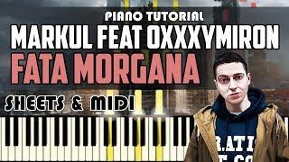 Markul feat Oxxxymiron - FATA MORGANA | Piano Tutorial + Ноты & MIDI