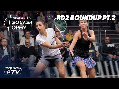 Squash: CIB Black Ball Women's Open 2020 - Rd2 Roundup [Pt.2]