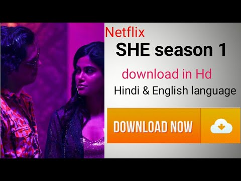 Netflix She Season 1 Download - How To Download She Web Series Season 1 All Episodes