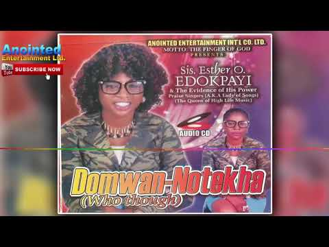 Sis. ESTHER O EDOKPAYI - DOMWAN-NOTEKHA |BENIN MUSIC | SISTER ESTHER EDOKPAYI MUSIC