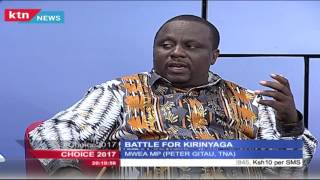 Choice 2017 - Battle for Kirinyaga County, 11th July 2016
