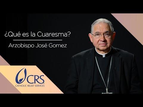 Arzobispo José Gomez | ¿Qué es la Cuaresma?
