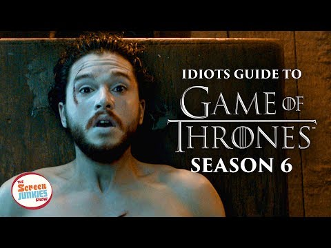 Idiot's Guide to Game of Thrones Season 6