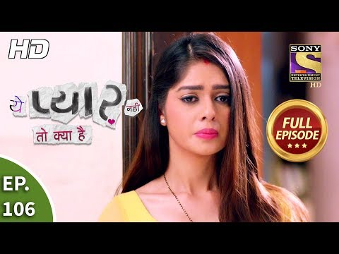 Yeh Pyaar Nahi Toh Kya Hai - Ep 106 - Full Episode - 13th August, 2018