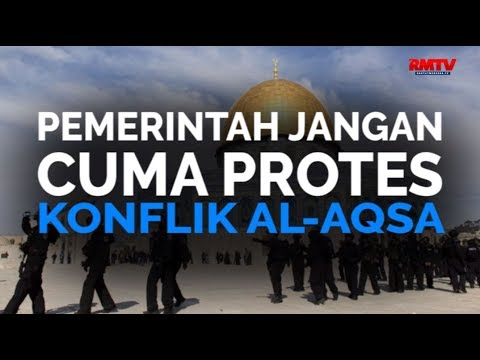 Pemerintah Jangan Cuma Protes Konflik Al-Aqsa