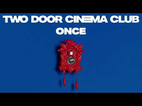 Two Door Cinema Club - Once (Official Album Audio)