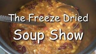 The Freeze Dried Soup Show ... 4 kinds +Chili in a Harvest Right Home Freeze Dryer.