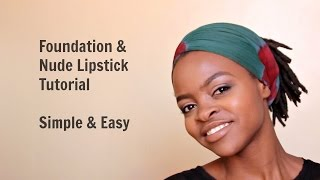 Foundation Routine//Nude Lipstick Tutorial/