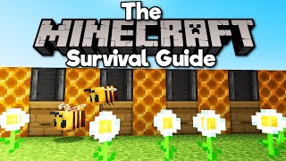 How to Design a Honeycomb Farm! • The Minecraft Survival Guide (Tutorial Let's Play) [Part 271]